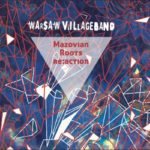 Warsaw Village Band | Mazovian Roots Re:action
