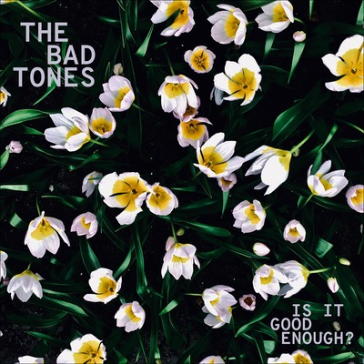 The Bad Tones aus Riga veröffentlichen Album Is It Good Enough?