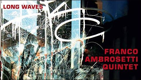 Der Schweizer Franco Ambrosetti veröffentlicht sein neues Album Long Waves mit seinem Quintett
