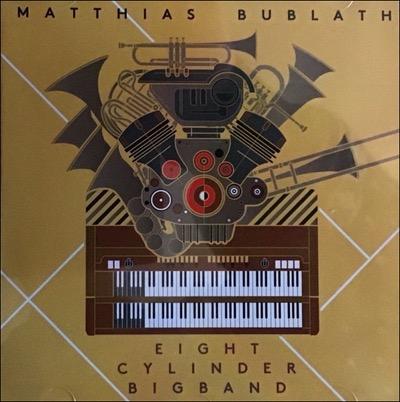 Album Eight Cylinder Bigband - feat. Takuya Kuroda von Matthias Bublath