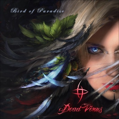 Dead Venus Album Bird of Paradise