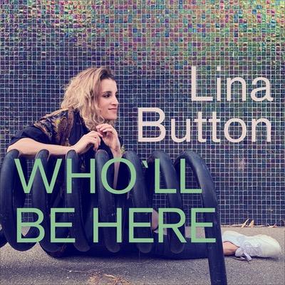 Lina Button hat das Album Who'll Be There veröffentlicht
