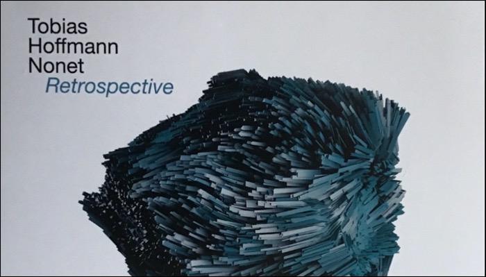 Der Saxophonist, Komponist und Arrangeur Tobias Hoffman hat das Album Retrospective veröffentlicht