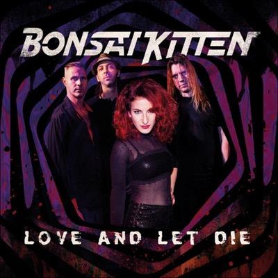 BONSAI KITTEN veröffentlichen das Album Love And Let Die