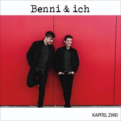 Benni & ich veröffentlichen mit Kapitel Zwei das mittlerweile dritte Album