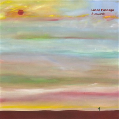 Lasse Passage veröffentlicht am 28.08.20 sein Album Sunwards