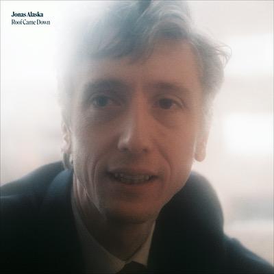 Jonas Alaska hat das Album Roof Came Down veröffentlicht