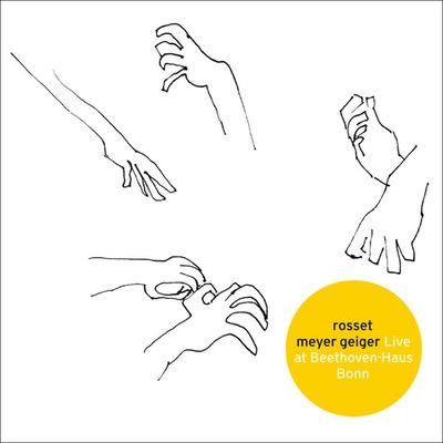 Rosset Meyer Geiger Live at Beethoven-Haus Bonn Album veröffentlicht