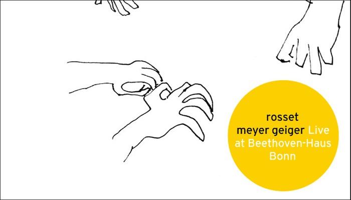 Rosset Meyer Geiger Live at Beethoven-Haus Bonn veröffentlicht