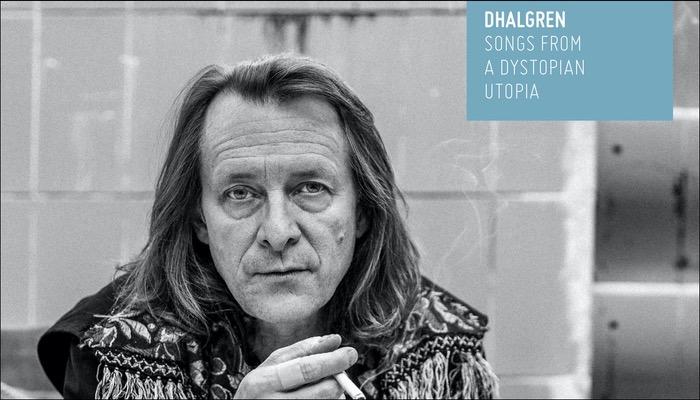 Dhalgren veröffentlicht das Album Songs From A Dystopian Utopia