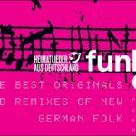 Heimatlieder aus Deutschland | FUNKeln – The best Originals and Remixes of New German Folk