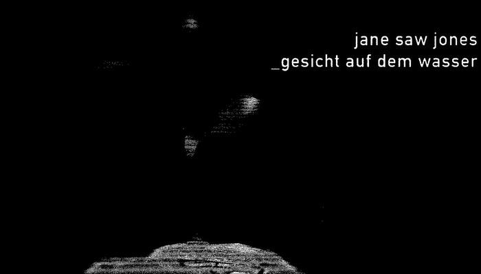 Jane Saw Jones Gesicht auf dem Wasser EP veröffentlicht